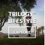 Explore the Trilogy Lifestyle